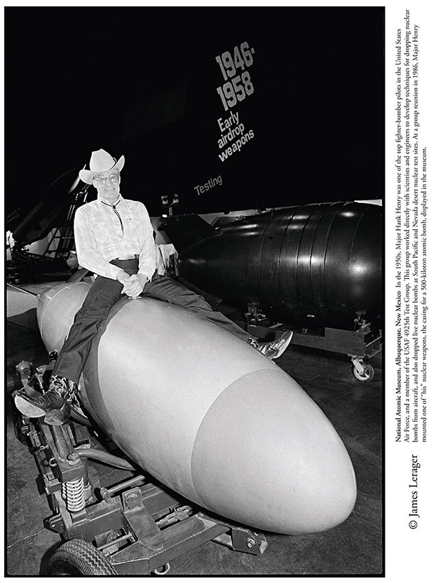 """National An the 1950s, Major Hank Henry was one of the top fighter-bomber pilots in the United States Air Force, and a member of the 4925th Test Group (Atomic). At the group´s 1986 reunion, he mounted one of """"his"""" nuclear weapons, the casing for a 500-kiloton atomic bomb, on display at the National Atomic Museum.tomic Museum, Albuquerque, New Mexico"""